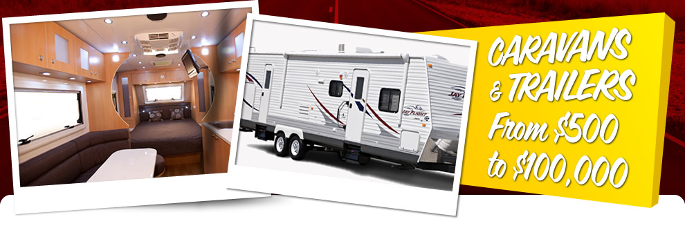 Caravans and Trailers form $500 - $100,000